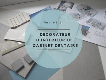 Focus sur le métier de décorateur d'intérieur de cabinet dentaire